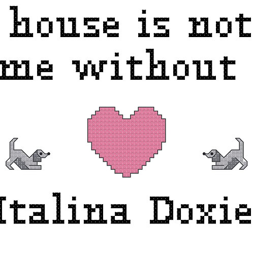Italina Doxie, A House is Not a Home Without