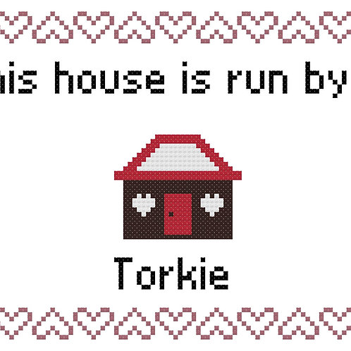 Torkie, This house is run by