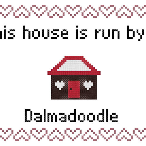 Dalmadoodle, This house is run by