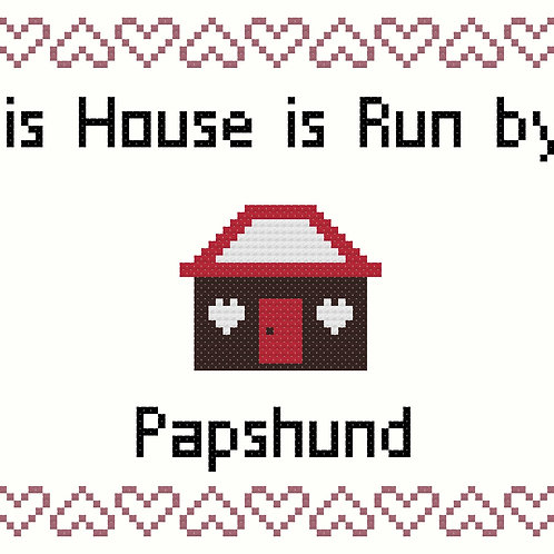 Papshund, This house is run by