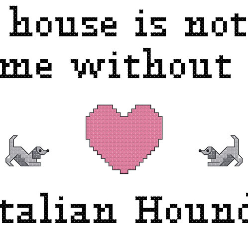 Italian Hound, A House is Not a Home Without