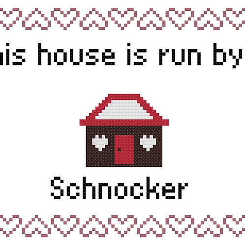 Schnocker, This house is run by