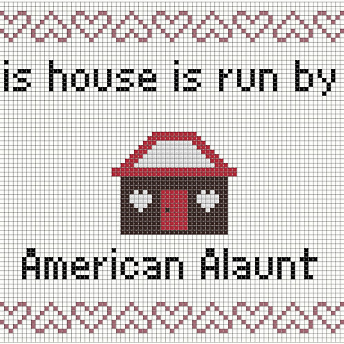 American Alaunt, This house is run by