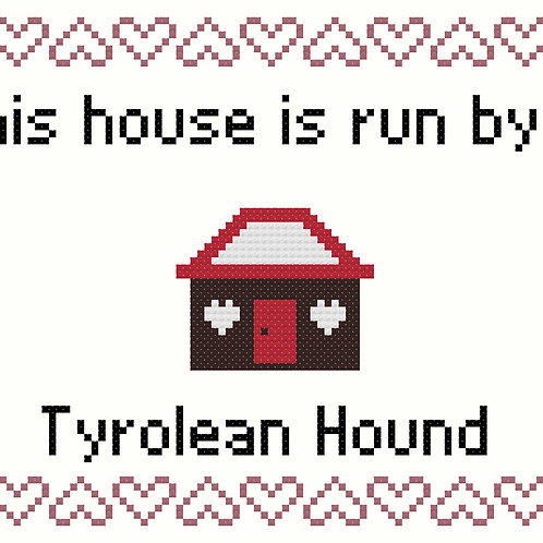 Tyrolean Hound, This house is run by