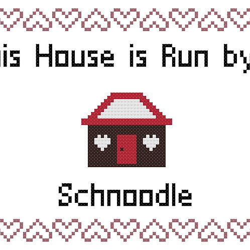 Schnoodle, This house is run by