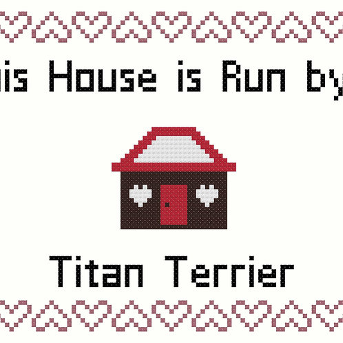 Titan Terrier, This house is run by