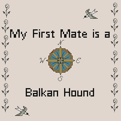 Balkan Hound, My First Mate is a