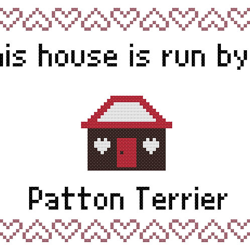 Patton Terrier, This house is run by