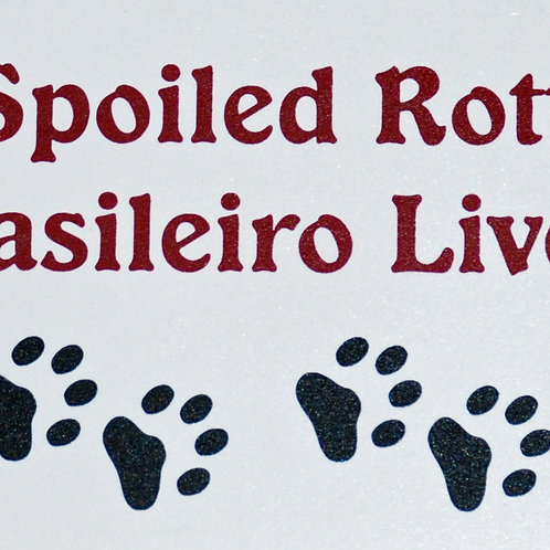 Fila Brasileiro, A Spoiled Rotten......Lives Here Sign