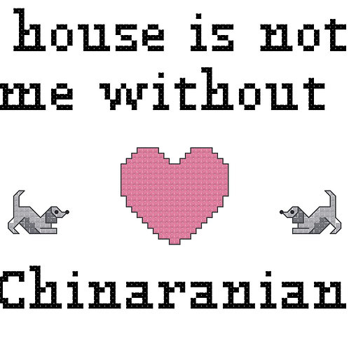 Chinaranian, A House is Not a Home Without
