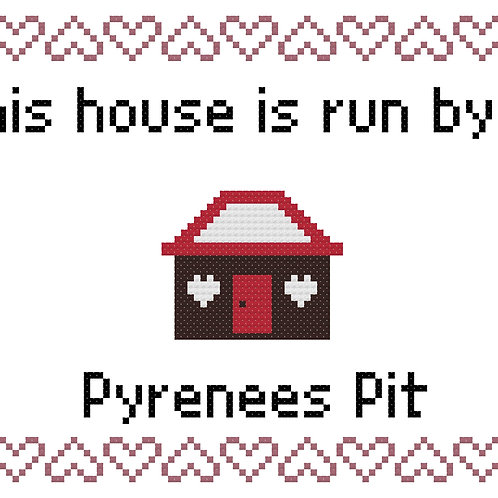 Pyrenees Pit, This house is run by