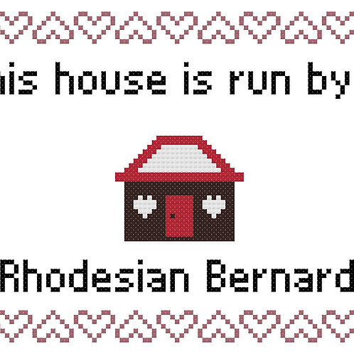 Rhodesian Bernard, This house is run by