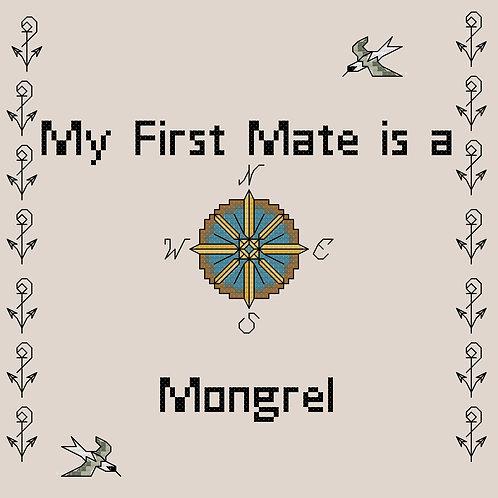 Mongrel, My First Mate is a