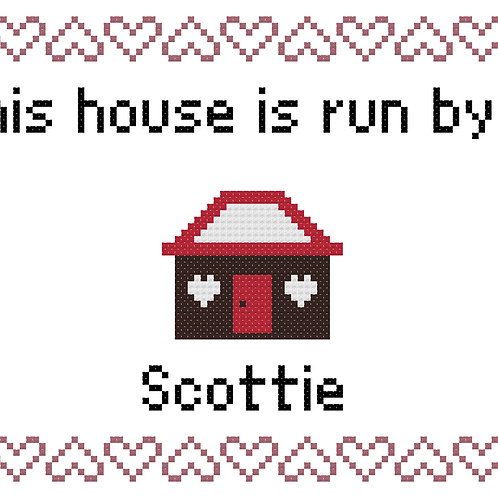 Scottie, This house is run by