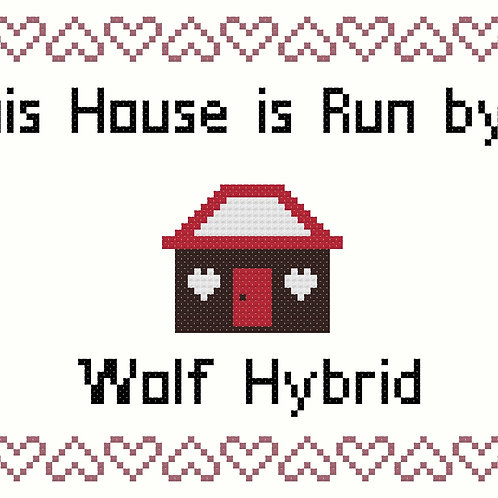 Wolf Hybrid, This house is run by