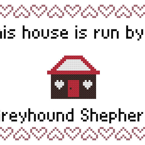 Greyhound Shepherd, This house is run by