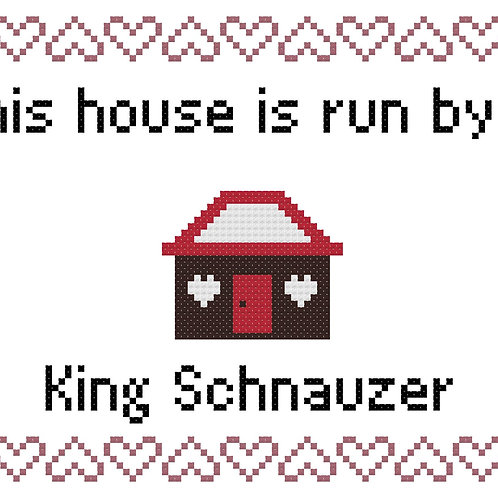 King Schnauzer, This house is run by