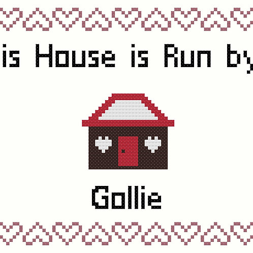 Gollie, This house is run by
