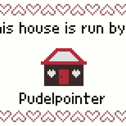 Pudelpointer, This house is run by