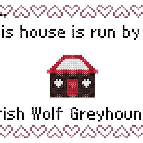Irish Wolf Greyhound, This house is run by