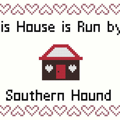 Southern Hound, This house is run by