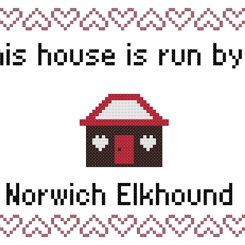 Norwich Elkhound, This house is run by
