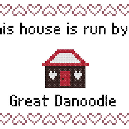 Great Danoodle, This house is run by