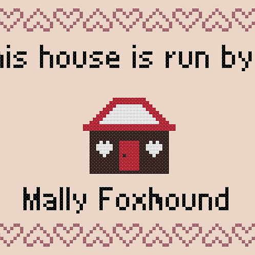 Mally Foxhound, This house is run by