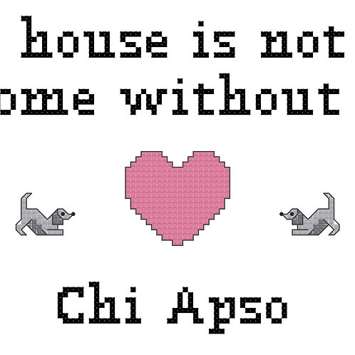 Chi Apso, A House is Not a Home Without
