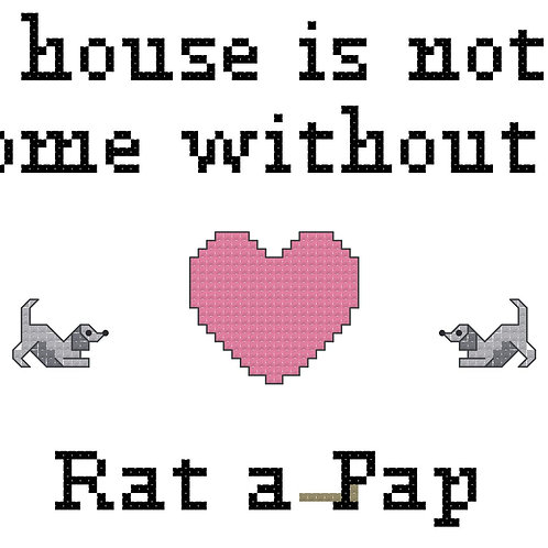 Rat A Pap, A House is Not a Home Without