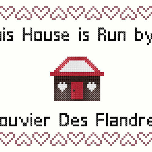 Bouvier des Flandres, This house is run by