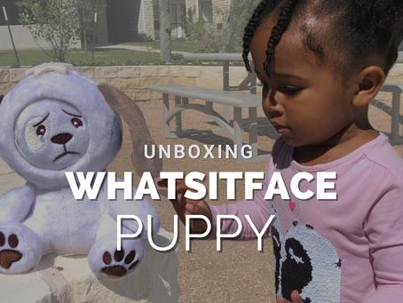 Unboxing | Whatsitface Puppy Dog