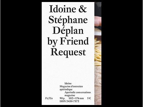 Idoine & Stéphane Déplan by Freind Request (2017)