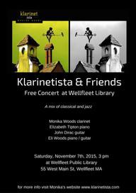 Klarinetista & Friends at Wellfleet Library - Saturday, Nov. 7th, 2015 @3pm