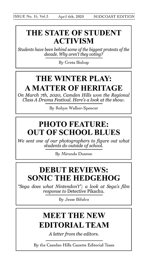 Camden Hills Gazette Issue 15: The State of Student Activism, A Matter of Heritage, Out of School Blues photos, Introducing the new Editorial Team, and Sonic the Hedgehog.