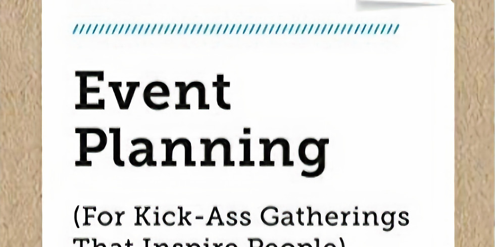 The Non-Obvious Guide to Event Planning (for Kick-Ass Gatherings That Inspire People), by Andrea Driessen