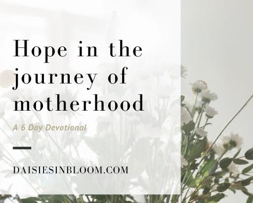 Having hope when motherhood gets hard devotional
