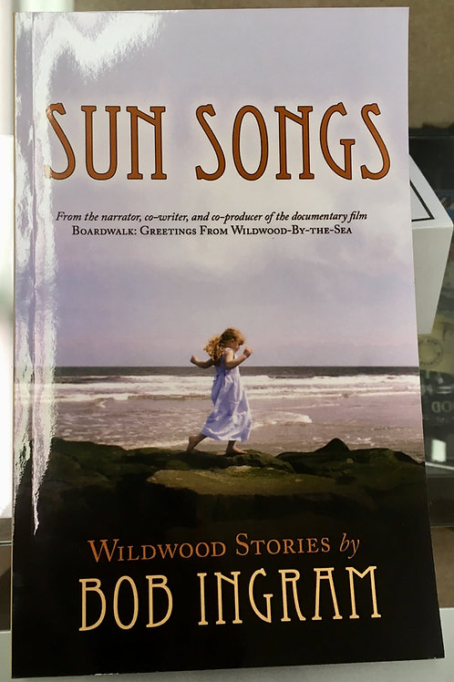 Sun Songs: Wildwood Stories by Bob Ingram