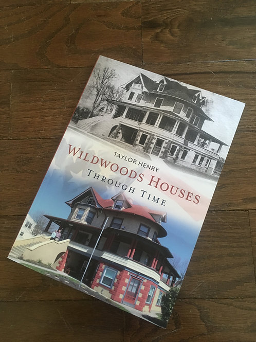 "Signed copy of ""Wildwoods Houses Through Time"" by Taylor Henry"