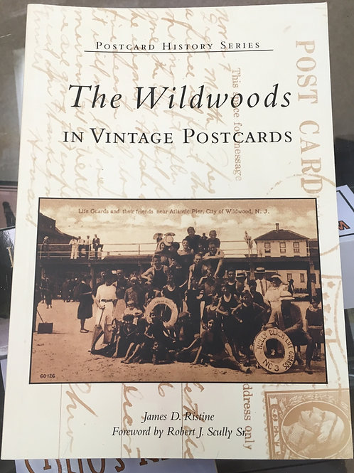 The Wildwoods in Vintage Postcards by James D. Ristine