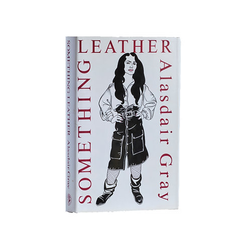Something Leather, by Alasdair Gray