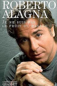 Je ne suis pas le Fruit du Hasard, Alagna, Grasset