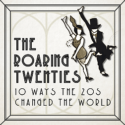 How the roaring twenties changed the wor