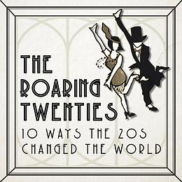 10 Ways The Roaring Twenties Changed The World