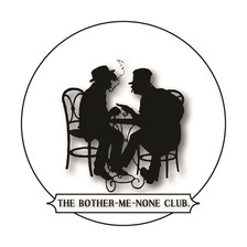 The Bother Me None Club