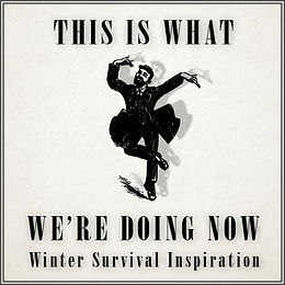 This is what we're doing now: winter survival tips 2020 part 2