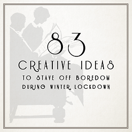 83 creative ideas for winter lockdown