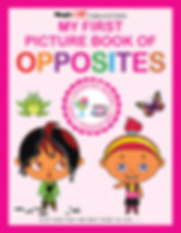 My First Picture Book Of Opposites