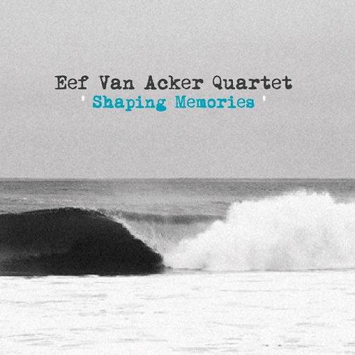 Eef van Acker Quartet - Shaping Memories