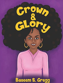 Crown & Glory: Embrace Your Hair by Baseem S. Gregg hair love black hair black hairstyles hair style natural hair natural hairstyle braids microbraids locs dreadlocs black children books books for black girls books for black women black little girl self love poetry black poetry african ameican poetry poetry book poetry collection black girl magic brownskin girl age 3-5 ages 6-9 picture books picture book black afro self love black kids books new release best seller bestseller black queen